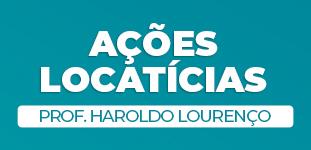Ações Locatícias - Prof. Haroldo Lourenço